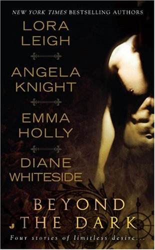 Beyond the Dark - Lora Leigh,Angela Knight,Emma Holly,