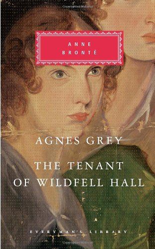 Agnes Grey, the Tenant of Wildfell Hall (Everyman's Library (Cloth))