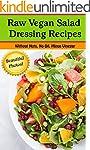 Raw Vegan Salad Dressing Recipes--Oil...