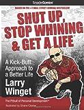Shut Up, Stop Whining & Get a Life - SmarterComics: A Kick-Butt Approach to a Better Life