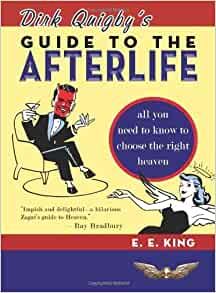 Dirk Quigby's Guide to the Afterlife: All You Need to Know to Choose ...