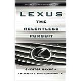 Lexus: The Relentless Pursuitby J. Davis Illingworth Jr.