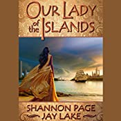 Our Lady of the Islands: Butchered God, Book 1 | [Shannon Page, Jay Lake]