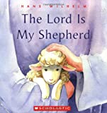The Lord Is My Shepherd (0439809223) by Wilhelm, Hans