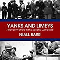 Yanks and Limeys: Alliance Warfare in the Second World War Audiobook by Niall Barr Narrated by Philip Franks