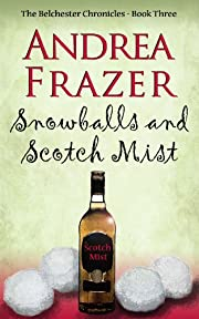 Snowballs and Scotch Mist (The Belchester Chronicles - 3)