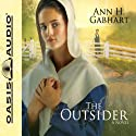 The Outsider Audiobook by Ann H. Gabhart Narrated by Renee Ertl
