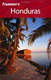 Frommer's® Honduras (Frommer's Complete Guides)