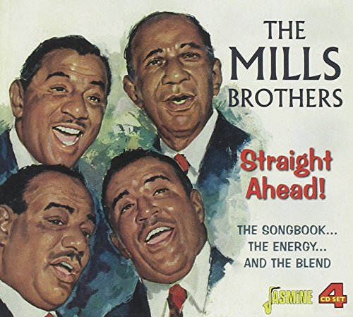 The Mills Brothers - Straight Ahead! - The Songbook... The Energy... And The Blend [original Recordings Remastered] 4cd Set - Zortam Music