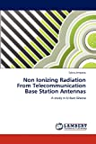 Non Ionizing Radiation From Telecommunication Base Station Antennas: A study in Urban Ghana