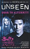 Door to Alternity (Buffy the Vampire Slayer Angel Unseen) (Bk. 2) (0743418948) by Holder, Nancy