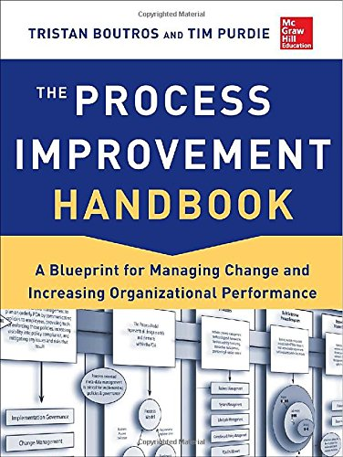 the-process-improvement-handbook-a-blueprint-for-managing-change-and-increasing-organizational-perfo