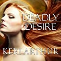 Deadly Desire: Riley Jenson, Guardian, Book 7 Audiobook by Keri Arthur Narrated by Angela Dawe