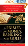 A Primer on Money, Banking, and Gold...
