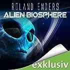 Alien Biosphere Hörbuch von Roland Enders Gesprochen von: Michael Hansonis