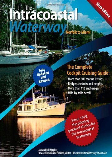 The Intracoastal Waterway, Norfolk to Miami: The Complete Cockpit Cruising Guide, Sixth Edition