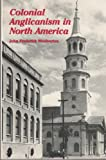 img - for Colonial Anglicanism in North America book / textbook / text book