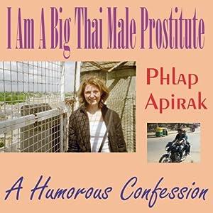 I Am a Big Thai Male Prostitute Audiobook