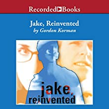 Jake, Reinvented (       UNABRIDGED) by Gordon Korman Narrated by Jim Colby