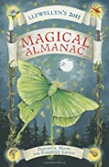 Llewellyn's 2013 Magical Almanac: Practical Magic for Everyday Living (Annuals - Magical Almanac)
