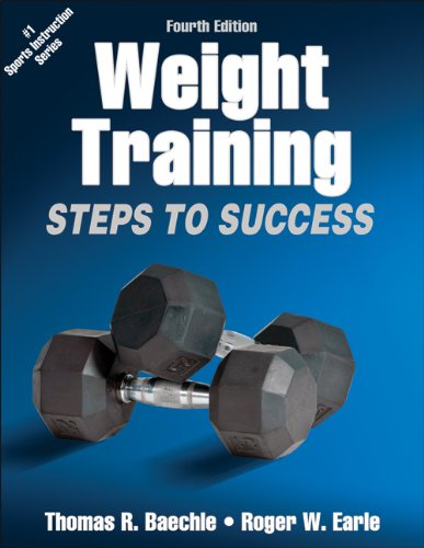 Weight Training-4th Edition: Steps to Success (Steps to...