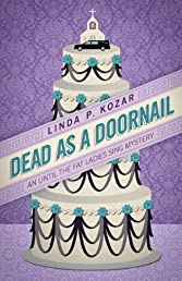 Dead As A Doornail (Until the Fat Ladies Sing Mysteries)