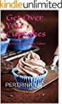 GET OVER YOUR CUPCAKES: Fall In Love...