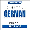 German Phase 1, Units 1-30: Learn to Speak and Understand German with Pimsleur Language Programs