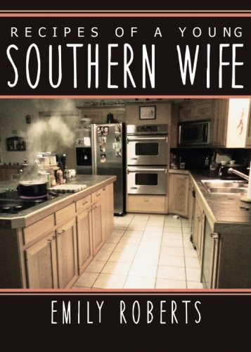 Recipes of a young southern wife by Emily Roberts