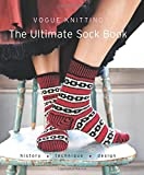 Vogue Knitting The Ultimate Sock Book: History*Technique*Design (1933027193) by Editors of Vogue Knitting Magazine