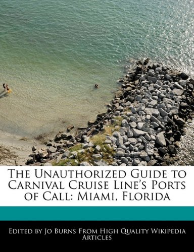 the-unauthorized-guide-to-carnival-cruise-lines-ports-of-call-miami-florida
