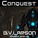 Conquest: Star Force, Book 4 Audiobook by B. V. Larson Narrated by Mark Boyett