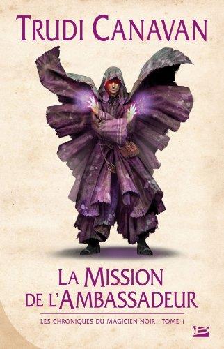 Les chroniques du Magicien noir, Tome 1 : la Mission de l'Ambassadeur 51SpUDHqGHL
