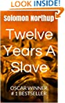Twelve Years A Slave (With the Origin...