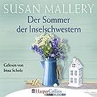 Der Sommer der Inselschwestern Hörbuch von Susan Mallery Gesprochen von: Irina Scholz