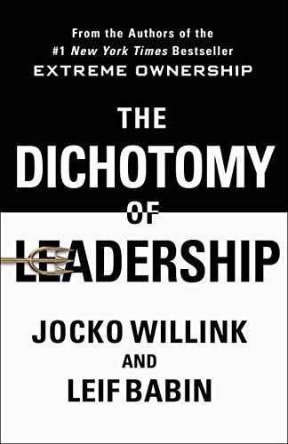 The Dichotomy of Leadership Balancing the Challenges of Extreme Ownership to Lead and Win [Willink, Jocko - Babin, Leif] (Tapa Dura)