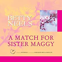 A Match for Sister Maggy (       UNABRIDGED) by Betty Neels Narrated by Anne Cater