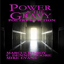Power & the Gravy Audiobook by C. Dennis Moore, Marcus Kilroy, Mike Evans Narrated by Curt Campbell
