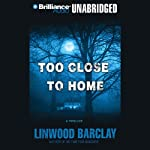 Too Close to Home | Linwood Barclay
