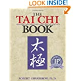 The Tai Chi Book: Refining and Enjoying a Lifetime of Practice