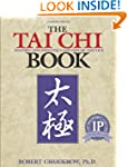 The Tai Chi Book: Refining and Enjoyi...