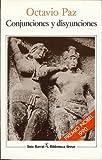 Conjunciones y disyunciones (Biblioteca Breve) (8432206334) by Paz, Octavio