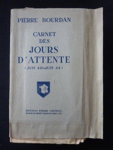 Carnet des jours d'attente (juin 40 – juin 44). Edition Originale sur vélin pur fil numéroté