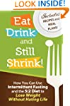 Eat, Drink and Still Shrink! How To U...
