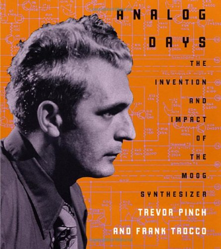 Analog Days: The Invention and Impact of the Moog...
