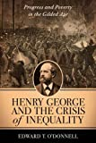 img - for Henry George and the Crisis of Inequality: Progress and Poverty in the Gilded Age (Columbia History of Urban Life) book / textbook / text book