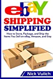 img - for eBay Shipping Simplified: How to Store, Package, and Ship the Items You Sell on eBay, Amazon, and Etsy (eBay Selling Made Easy) book / textbook / text book