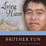 Living Water: Powerful Teachings from the Best-selling Author of The Heavenly Man |  Brother Yun