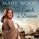 To Catch a Dream: The Breckton Novels, Book 1 | Mary Wood