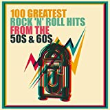 100 Greatest Rock 'n' Roll Hits from the 50s & 60s